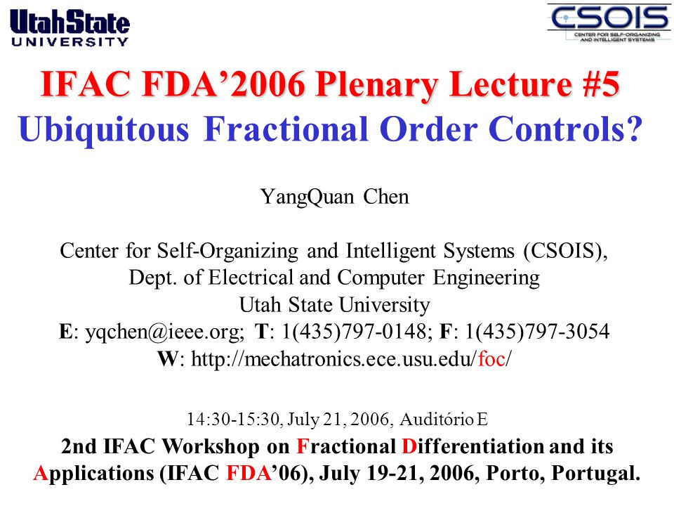 IFAC FDA'2006 Plenary Lecture #5 Ubiquitous Fractional Order Controls