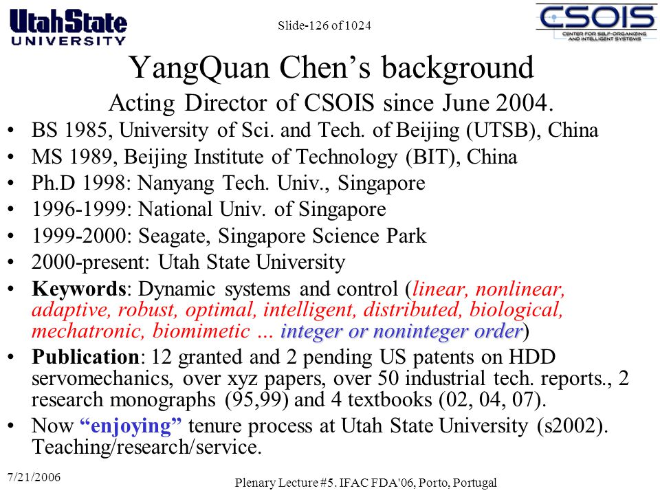 YangQuan Chen's background Acting Director of CSOIS since June 2004.