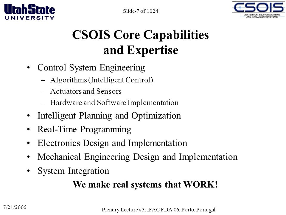 CSOIS Core Capabilities and Expertise We make real systems that WORK!