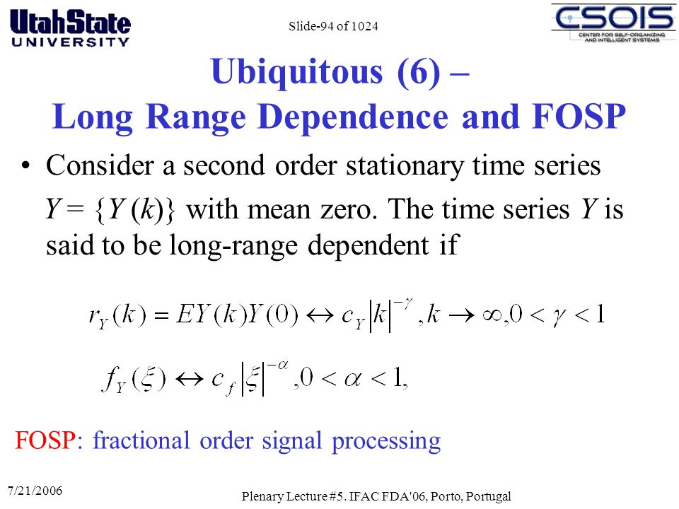Ubiquitous (6) – Long Range Dependence and FOSP