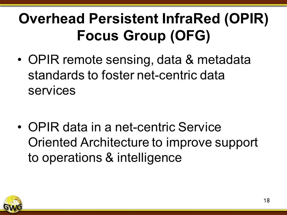 Overhead Persistent InfraRed (OPIR) Focus Group (OFG)