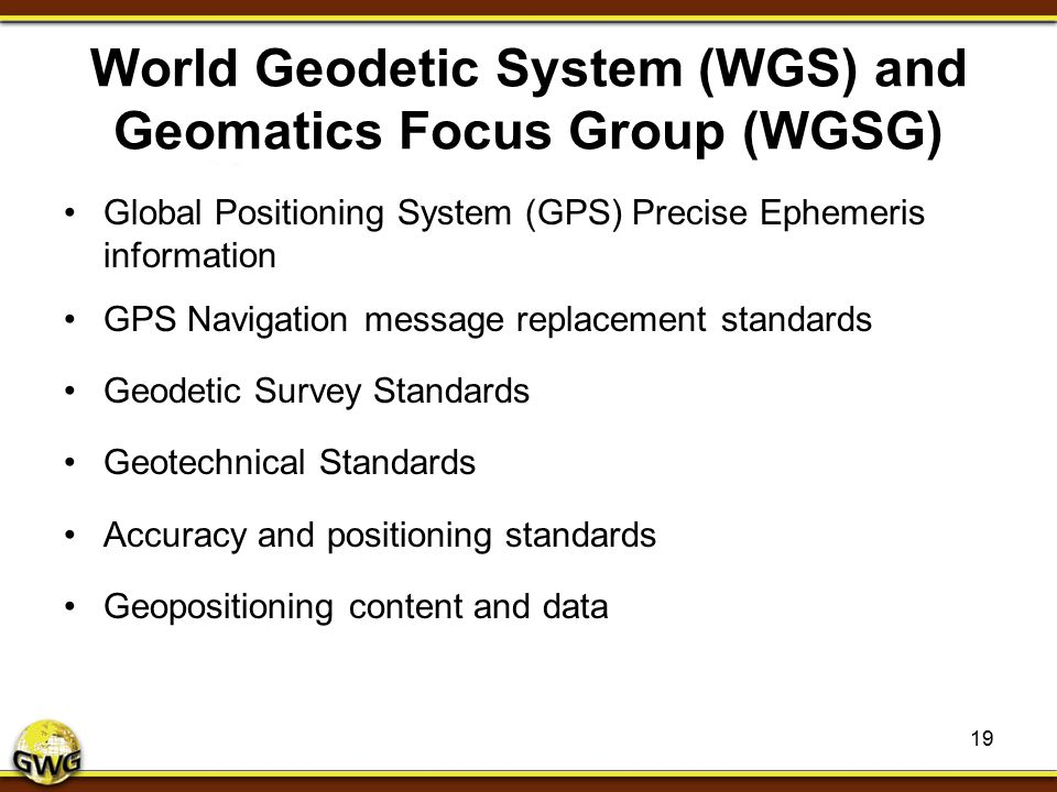 World Geodetic System (WGS) and Geomatics Focus Group (WGSG)