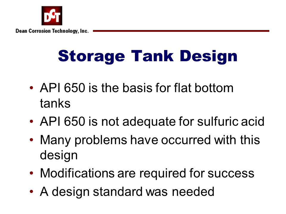Storage Tank Design API 650 is the basis for flat bottom tanks