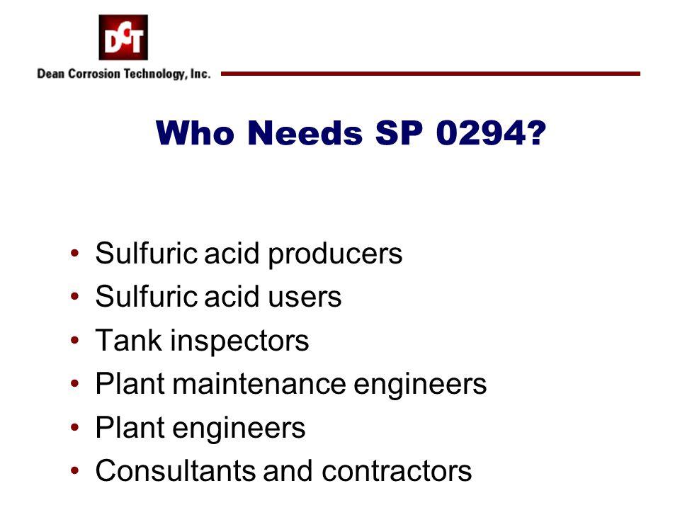 Who Needs SP 0294 Sulfuric acid producers Sulfuric acid users