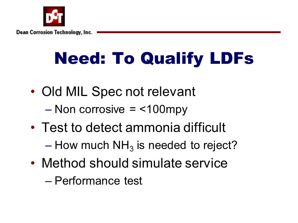 Need: To Qualify LDFs Old MIL Spec not relevant