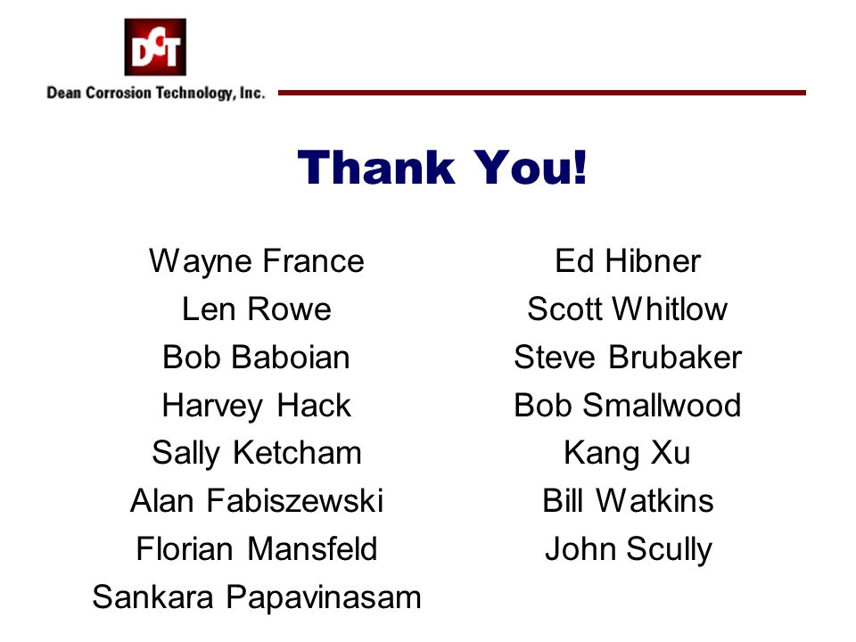 Thank You! Wayne France Len Rowe Bob Baboian Harvey Hack Sally Ketcham