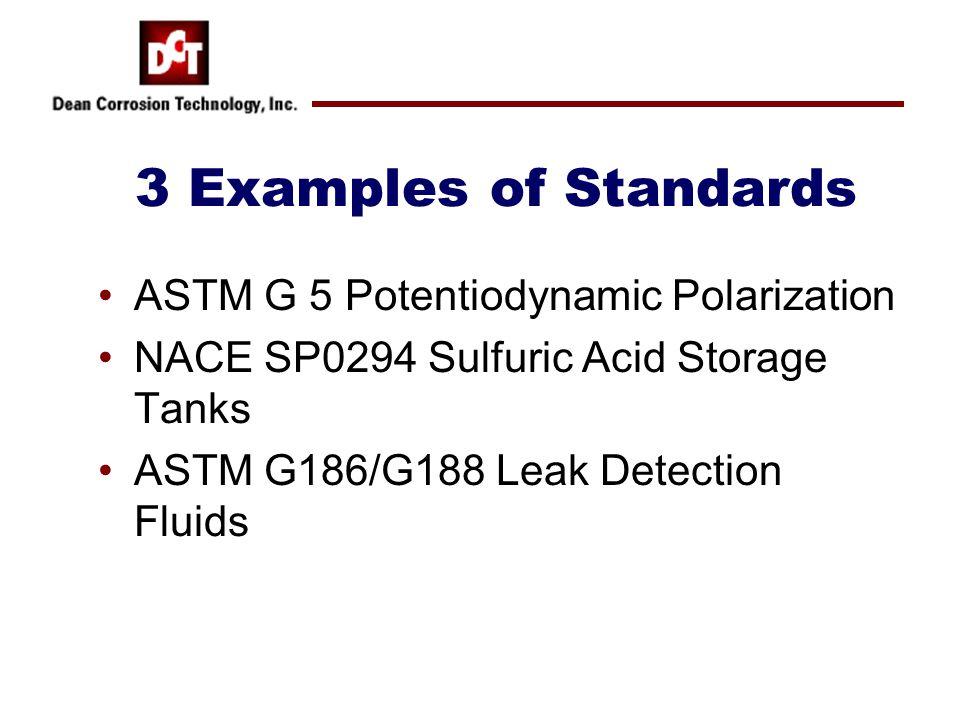 3 Examples of Standards ASTM G 5 Potentiodynamic Polarization