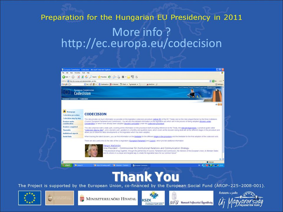 More info http://ec.europa.eu/codecision Thank You Conclusion:
