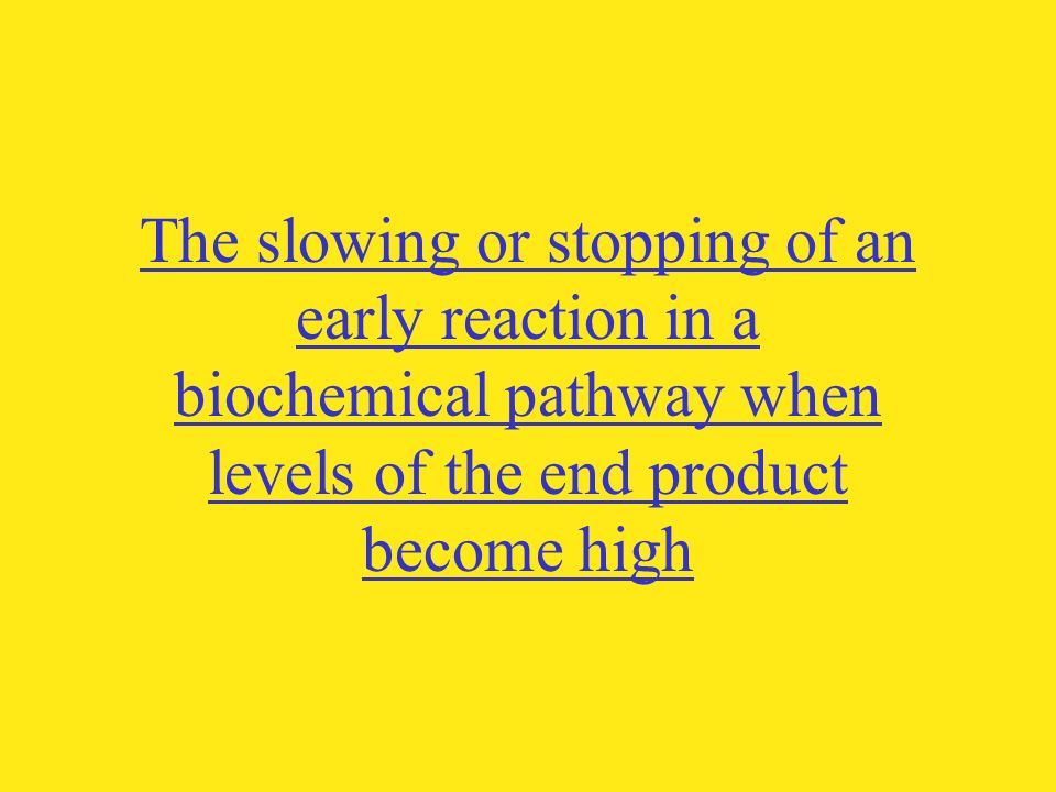 The slowing or stopping of an early reaction in a biochemical pathway when levels of the end product become high