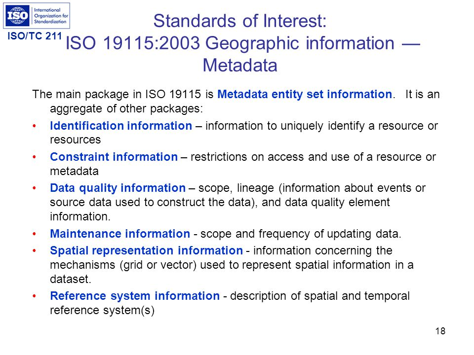 Standards of Interest: ISO 19115:2003 Geographic information — Metadata