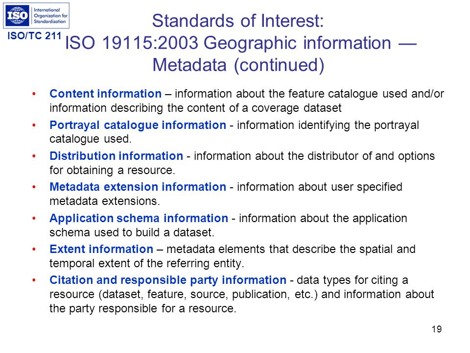 Standards of Interest: ISO 19115:2003 Geographic information — Metadata (continued)