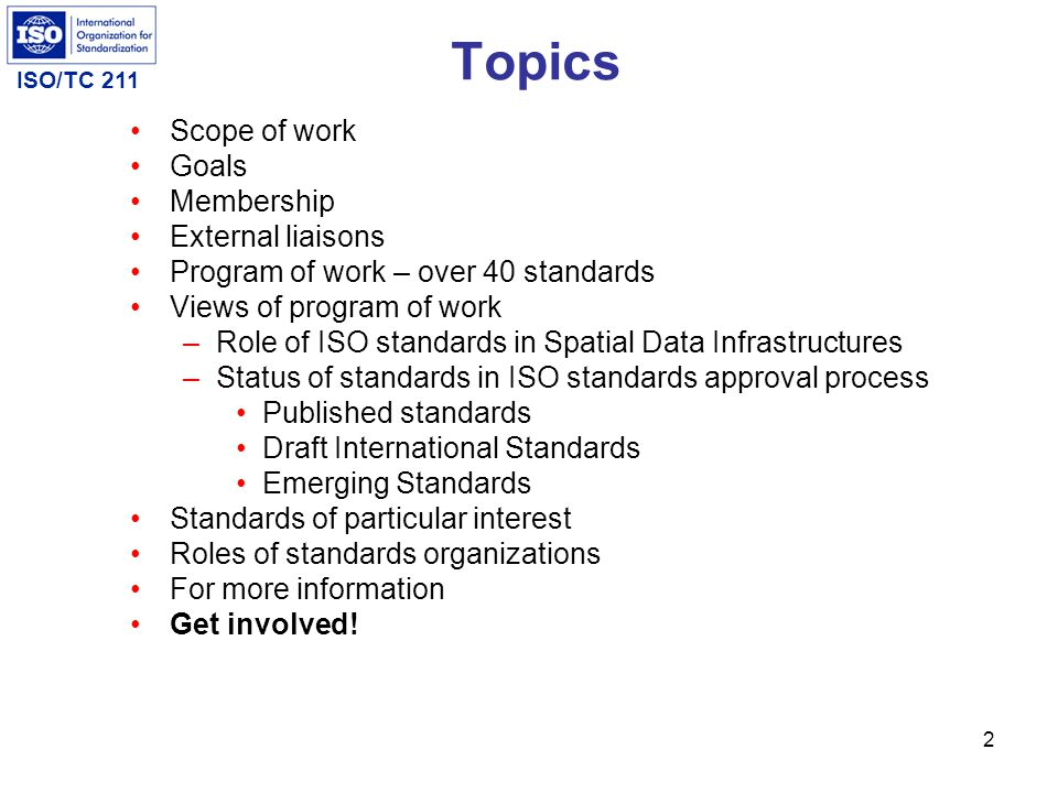 Topics Scope of work Goals Membership External liaisons