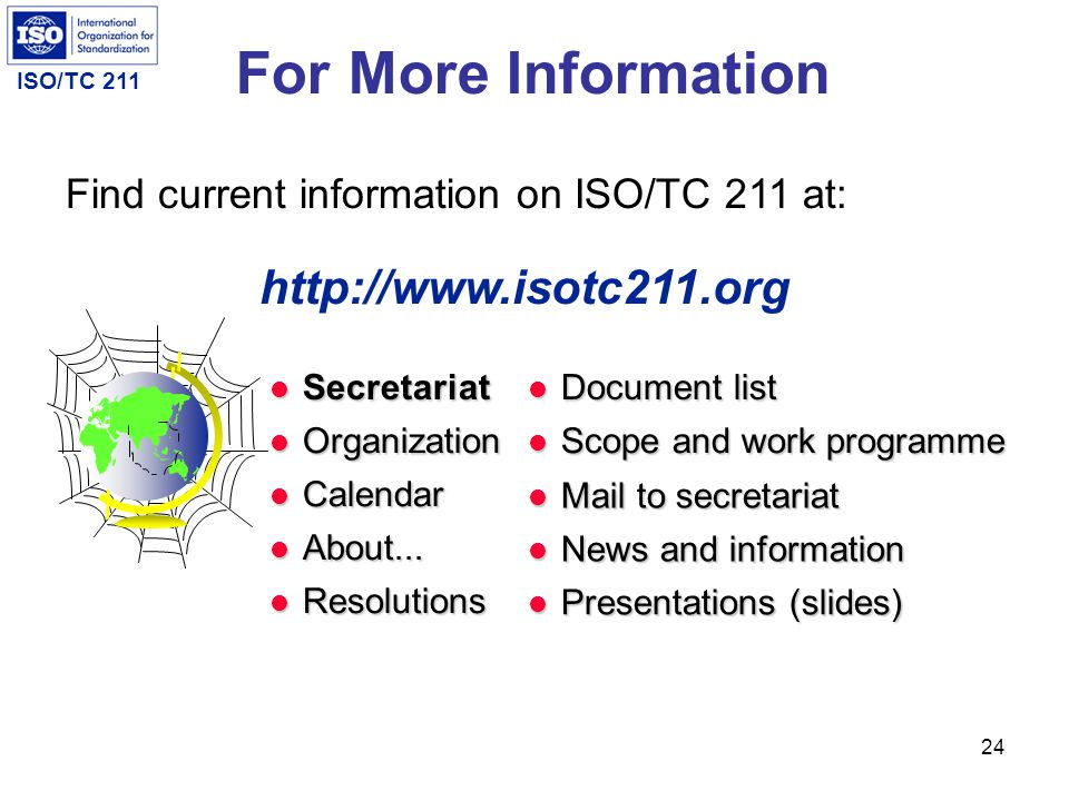 For More Information http://www.isotc211.org