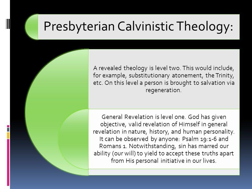 Presbyterian Calvinistic Theology: