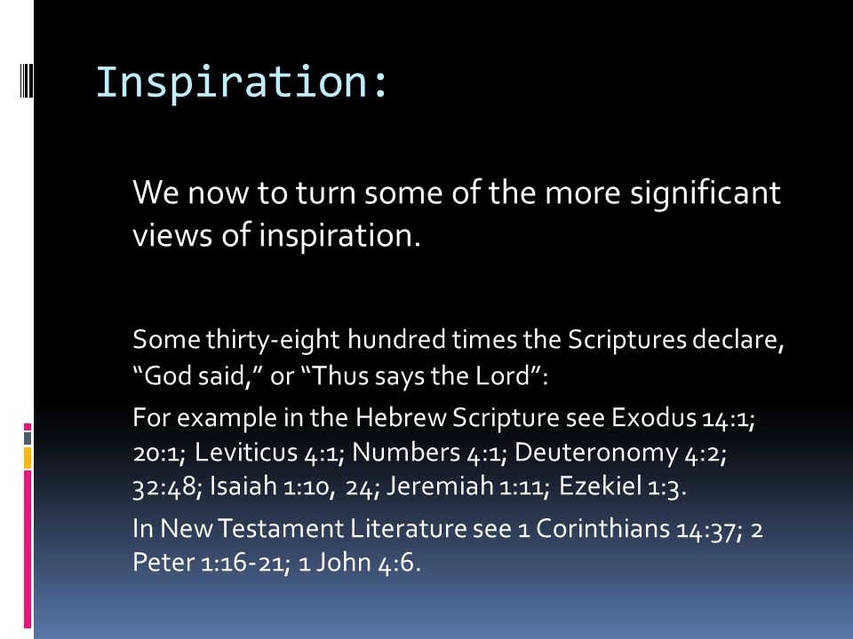 Inspiration: We now to turn some of the more significant views of inspiration.
