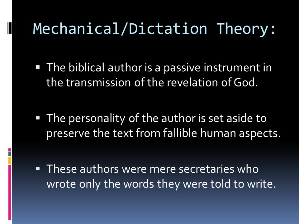 Mechanical/Dictation Theory: