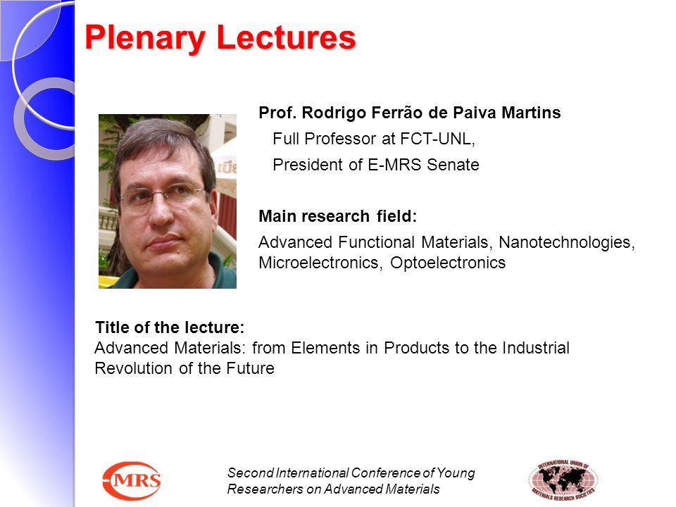 Plenary Lectures Prof. Rodrigo Ferrão de Paiva Martins