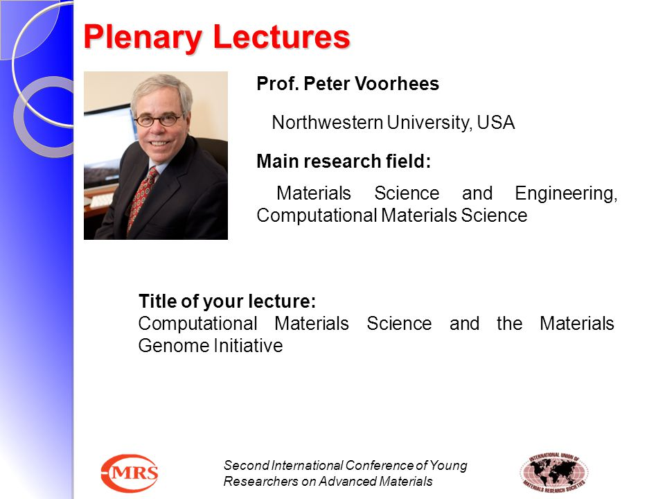 Plenary Lectures Prof. Peter Voorhees Northwestern University, USA