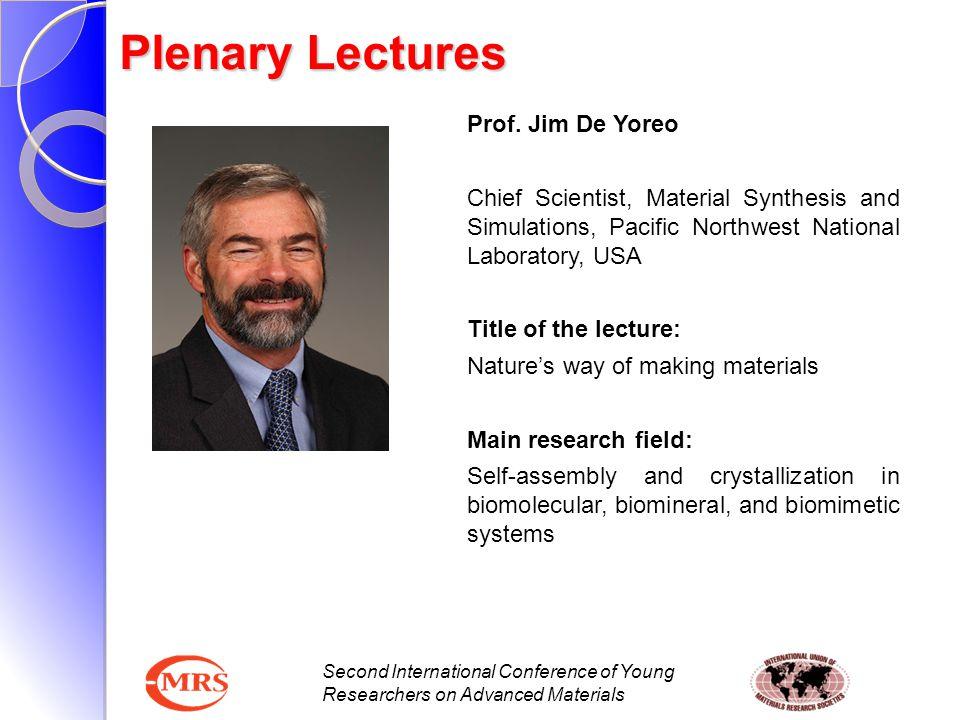 Plenary Lectures Prof. Jim De Yoreo
