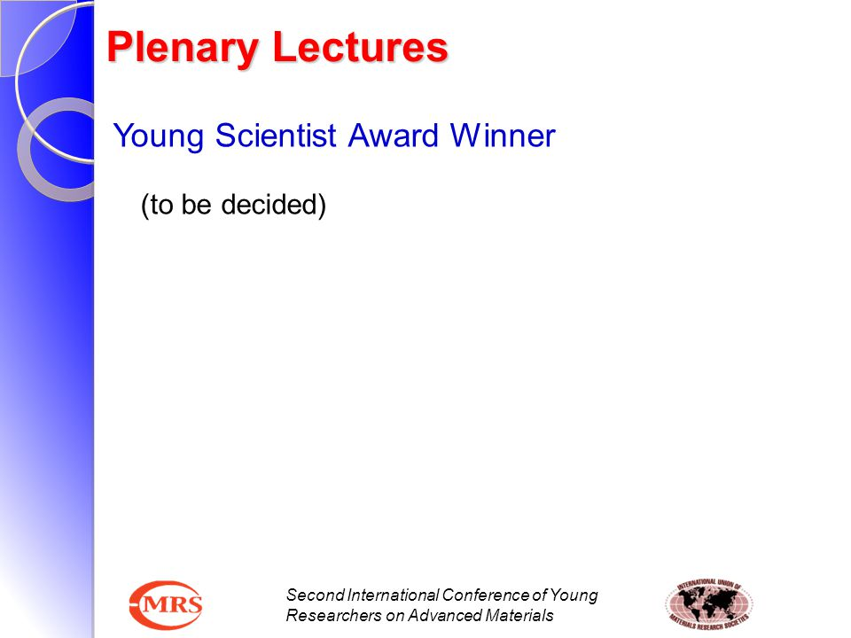 Plenary Lectures Young Scientist Award Winner (to be decided)
