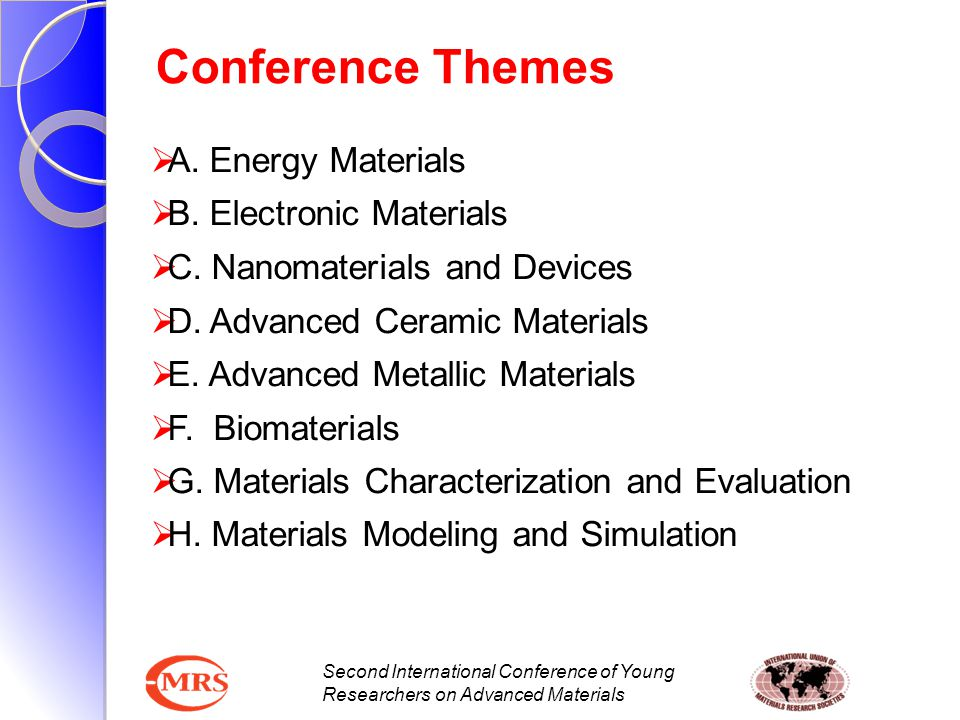 Conference Themes A. Energy Materials B. Electronic Materials