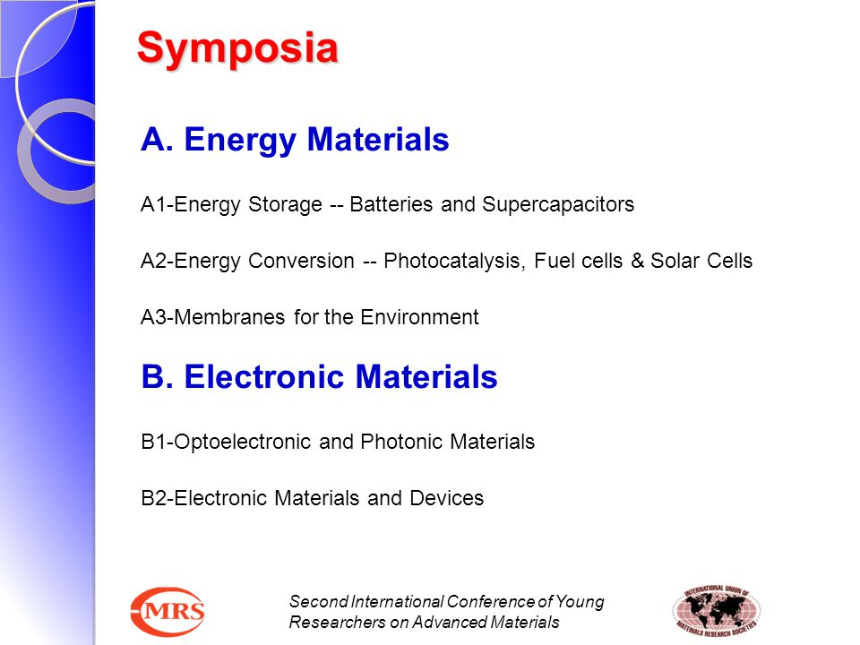 Symposia A. Energy Materials B. Electronic Materials