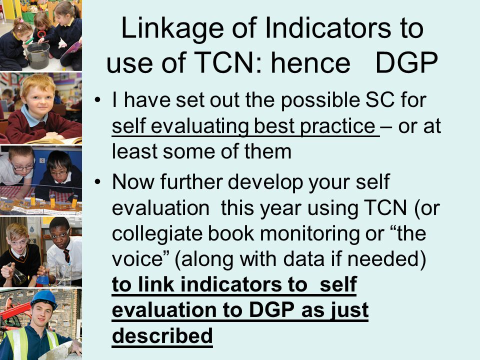 Linkage of Indicators to use of TCN: hence DGP