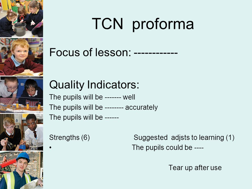 TCN proforma Focus of lesson: ------------ Quality Indicators: