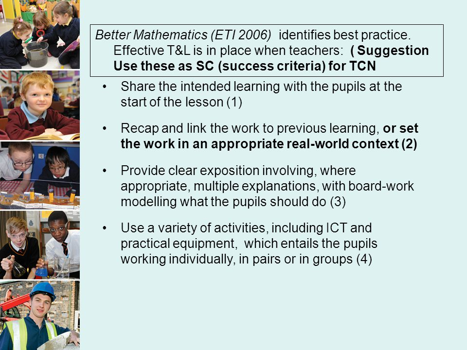 Better Mathematics (ETI 2006) identifies best practice