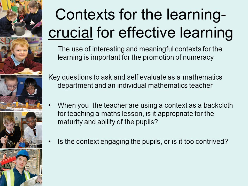 Contexts for the learning- crucial for effective learning