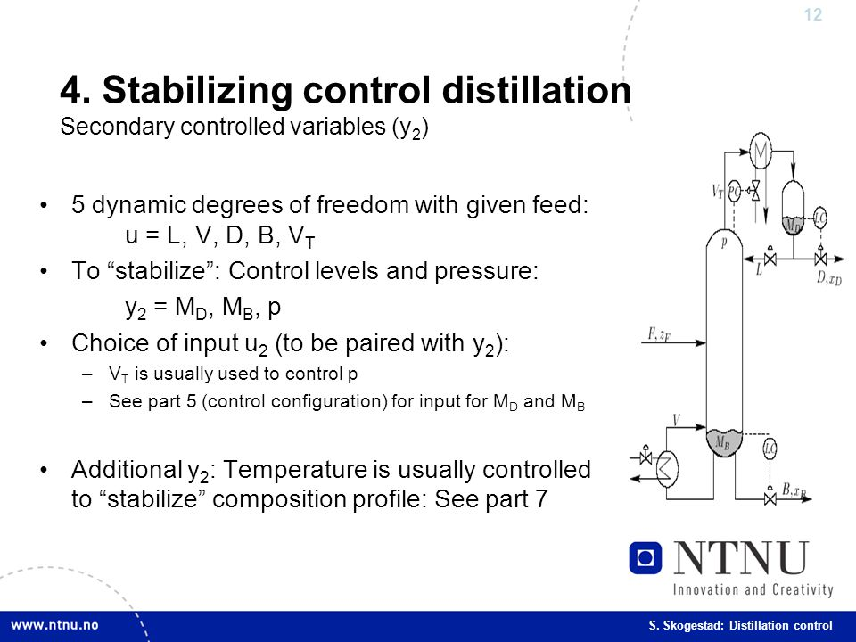 4. Stabilizing control distillation Secondary controlled variables (y2)