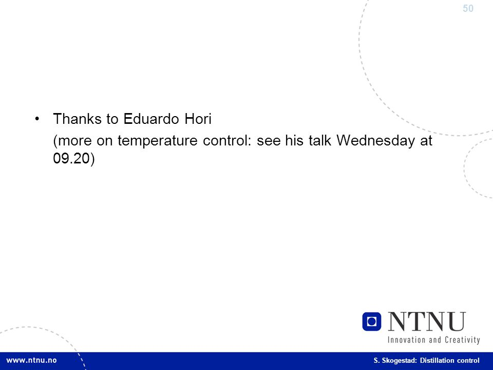 Thanks to Eduardo Hori (more on temperature control: see his talk Wednesday at 09.20)