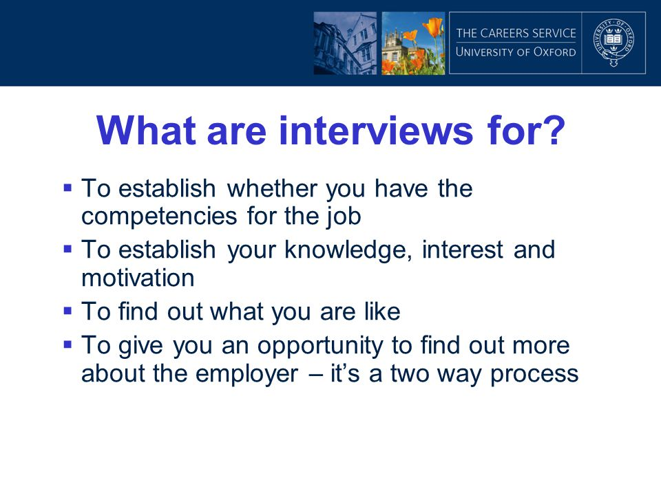 What are interviews for