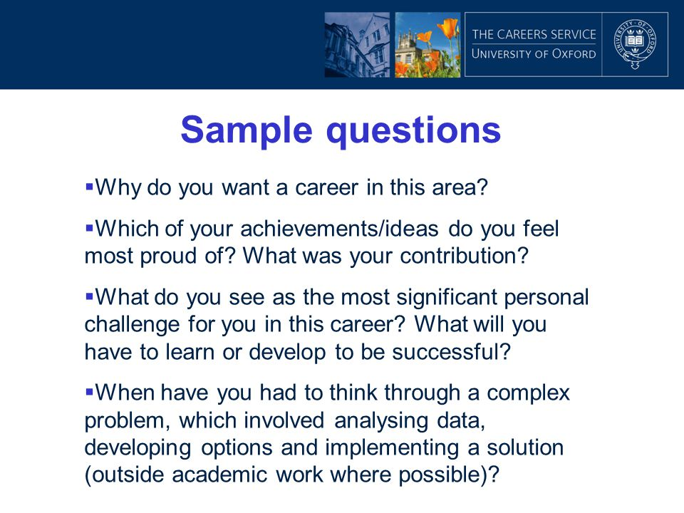 Sample questions Why do you want a career in this area