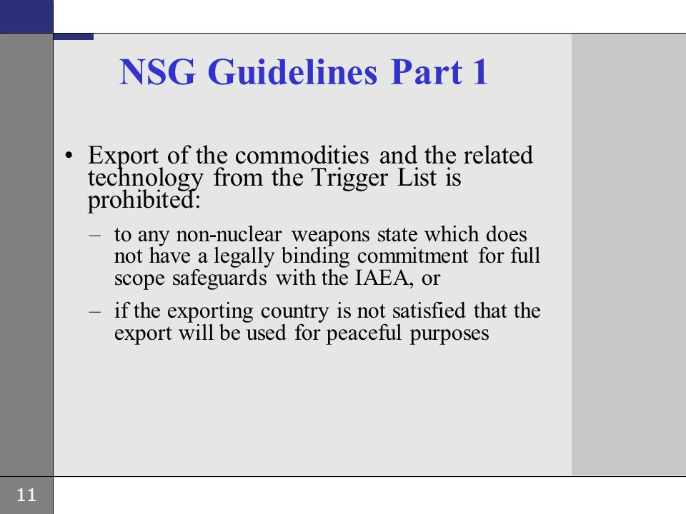NSG Guidelines Part 1 Export of the commodities and the related technology from the Trigger List is prohibited: