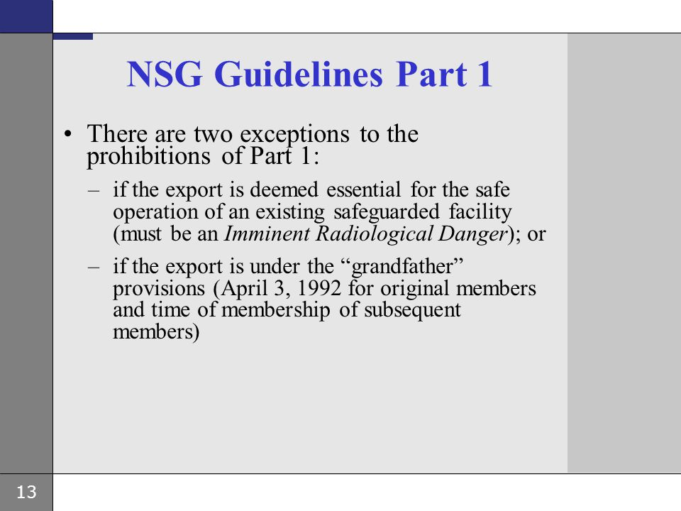 NSG Guidelines Part 1 There are two exceptions to the prohibitions of Part 1: