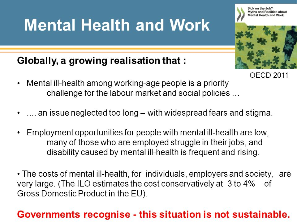 Mental Health and Work Globally, a growing realisation that :