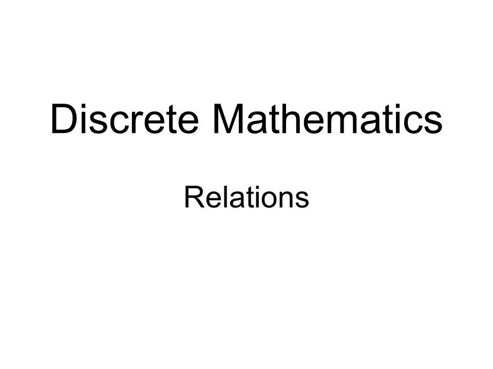 Discrete Mathematics Relations