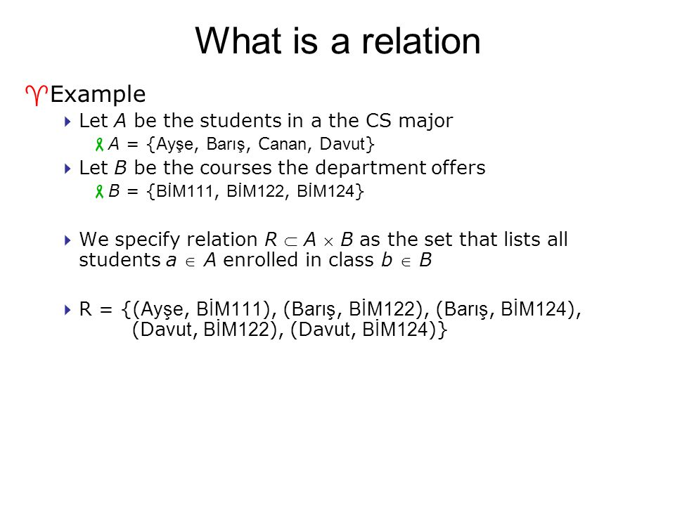 What is a relation Example Let A be the students in a the CS major