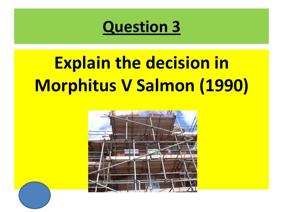 Explain the decision in Morphitus V Salmon (1990)