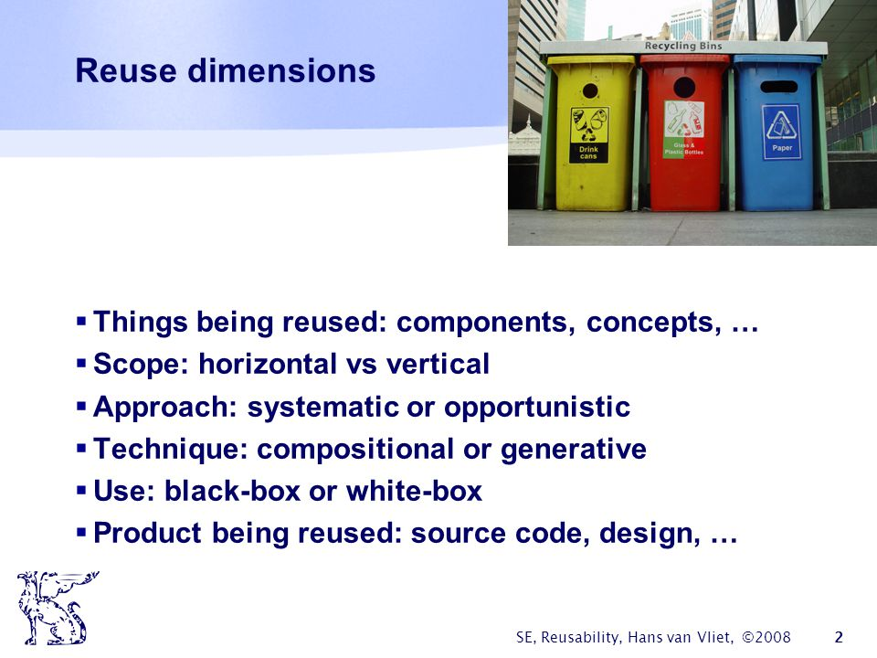 Reuse dimensions Things being reused: components, concepts, …