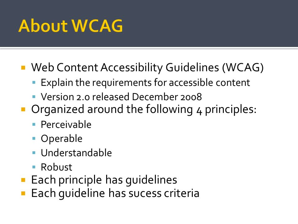 About WCAG Web Content Accessibility Guidelines (WCAG)
