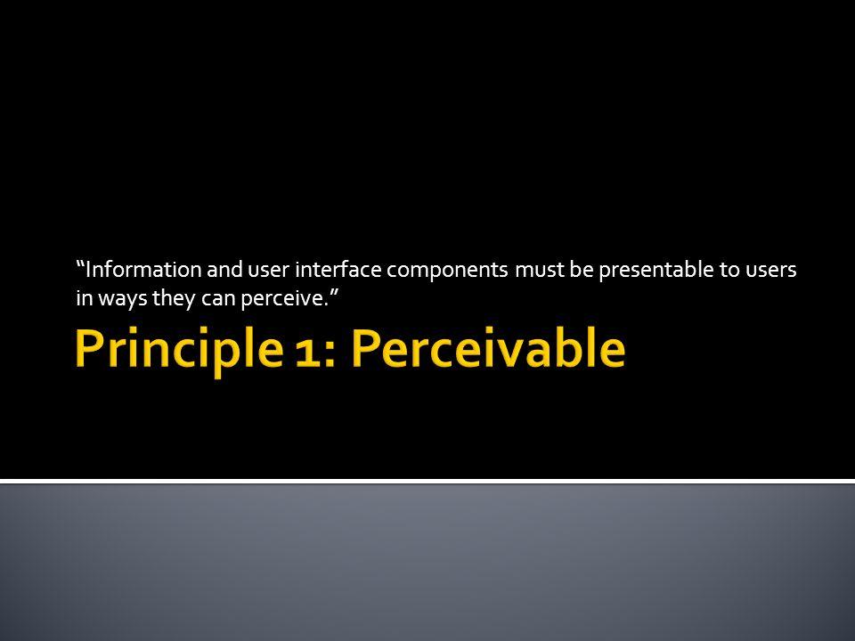 Principle 1: Perceivable