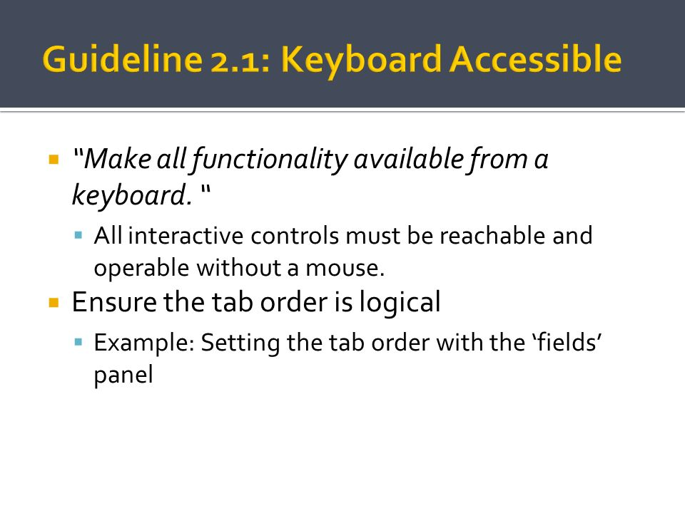Guideline 2.1: Keyboard Accessible