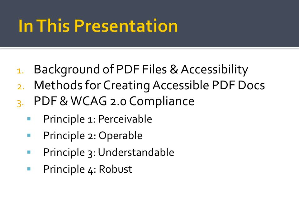 In This Presentation Background of PDF Files & Accessibility