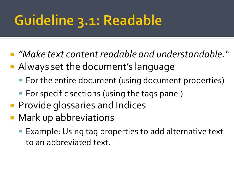 Guideline 3.1: Readable Make text content readable and understandable. Always set the document's language.