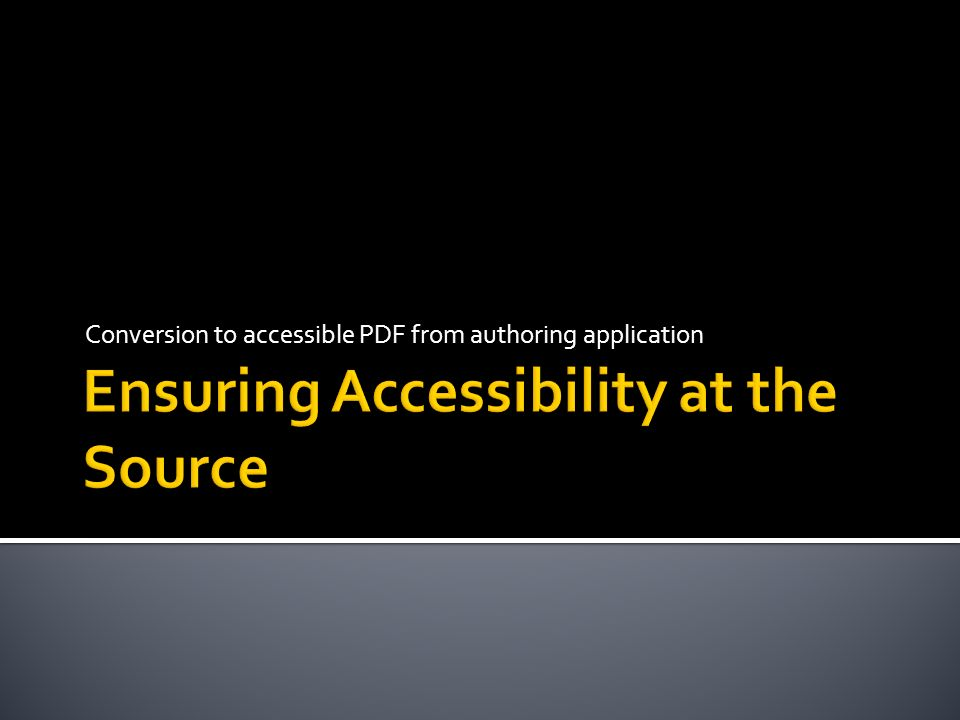 Ensuring Accessibility at the Source