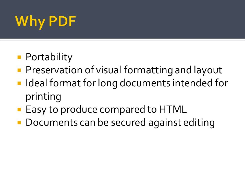 Why PDF Portability Preservation of visual formatting and layout