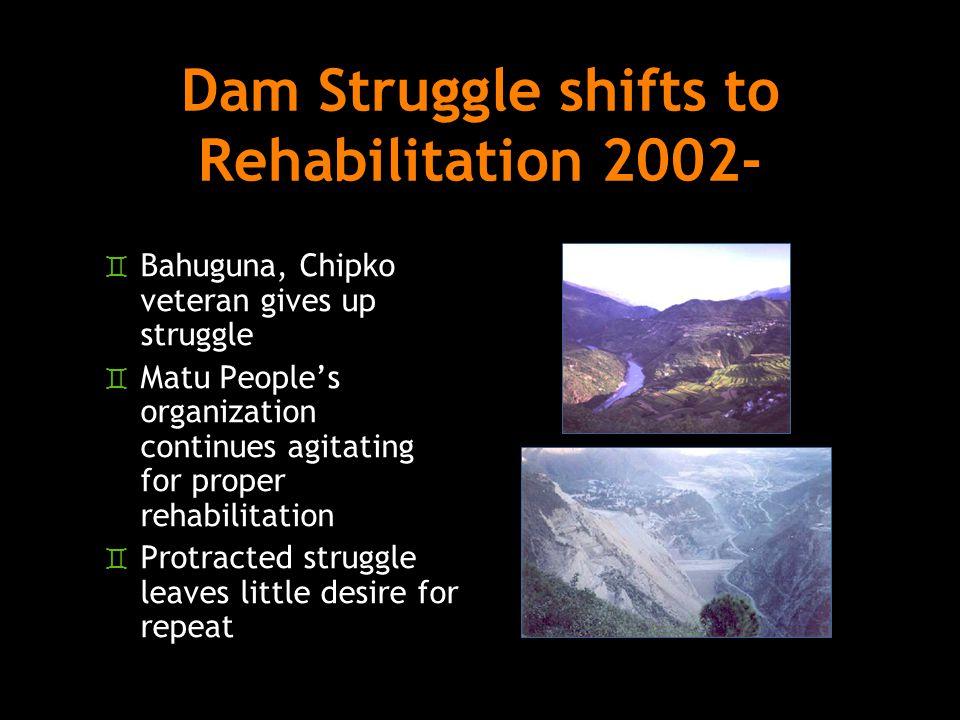Dam Struggle shifts to Rehabilitation 2002-