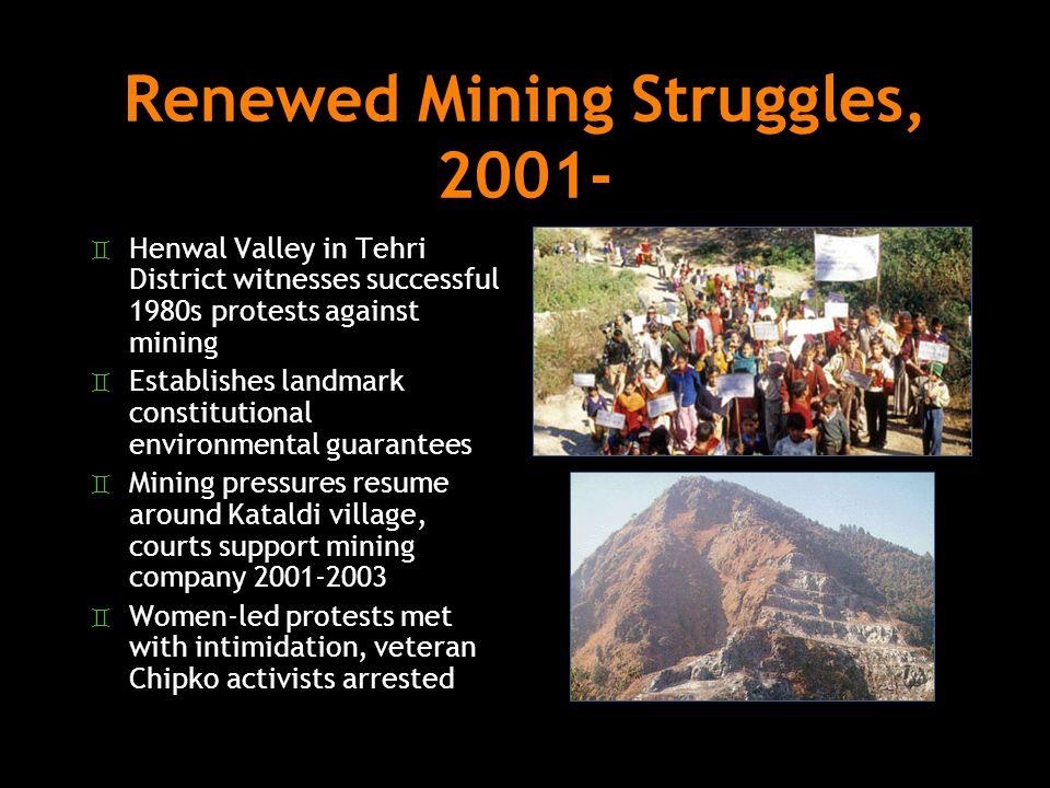 Renewed Mining Struggles, 2001-